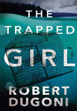 Bea's Book Nook, Review, The Trapped Girl, Robert Dugoni