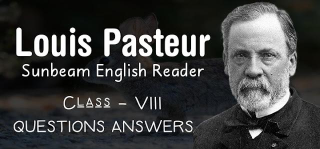 Louis Pasteur Class 8 Questions Answers, SCERT