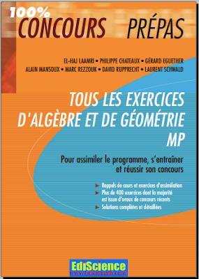 Télécharger Livre Gratuit Tous les exercices d'Algèbre et de Géométrie MP pdf