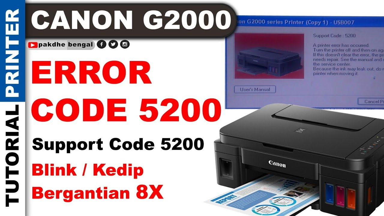 Printer Canon G2000 Error Support Code 5200 Canon G2000 Kedip Bergantian 8x Pakdhe Bengals