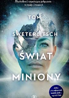 """Recenzja książki: """"Świat miniony""""- Tom Sweterlitsch"""