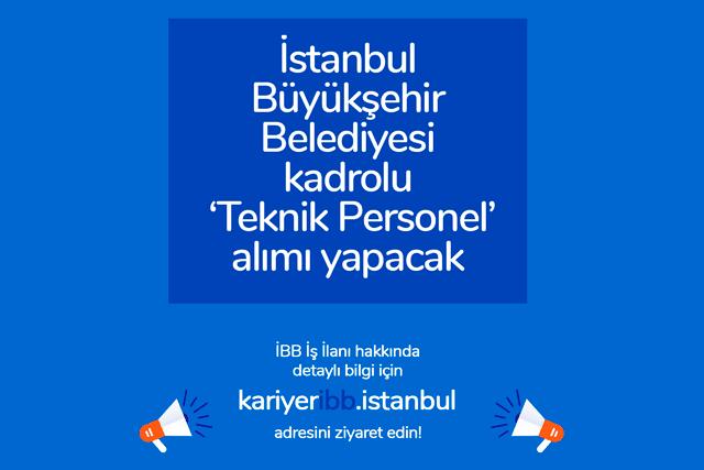 İstanbul Büyükşehir Belediyesi bünyesindeki hizmet binalarında görevlendireceği kadrolu teknik personel alacak. İş ilanı detayları kariyer ibb'de!