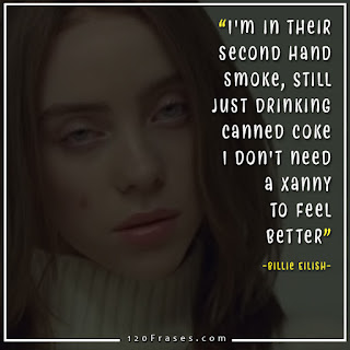 Billie Eilish quotes of song Xanny