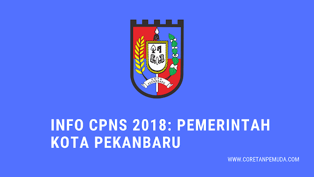 Pengumuman Hasil Tes CAT SKD CPNS 2018 Kota Pekanbaru - BKD Pekanbaru