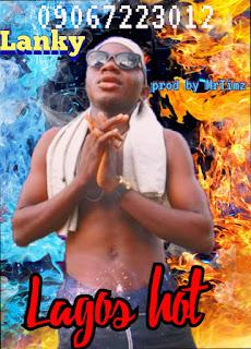 [Music] Lanky - Lagos Hot (prod. by Mr. Timz)#hypebenue