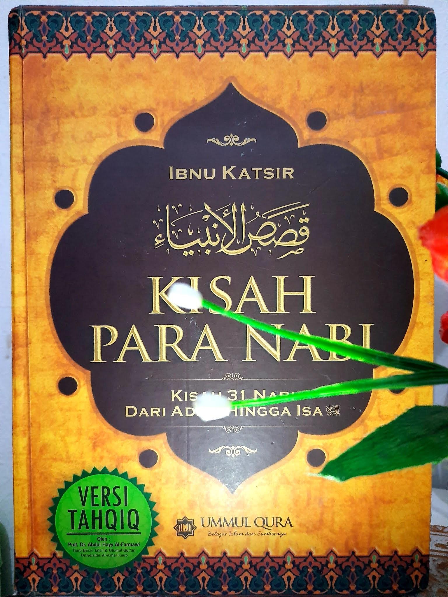 Hafidz Ibnu Katsir rahimahullah yaitu karya fonumental yang telah tersebar di seluruh dun Buku Kisah Para Nabi