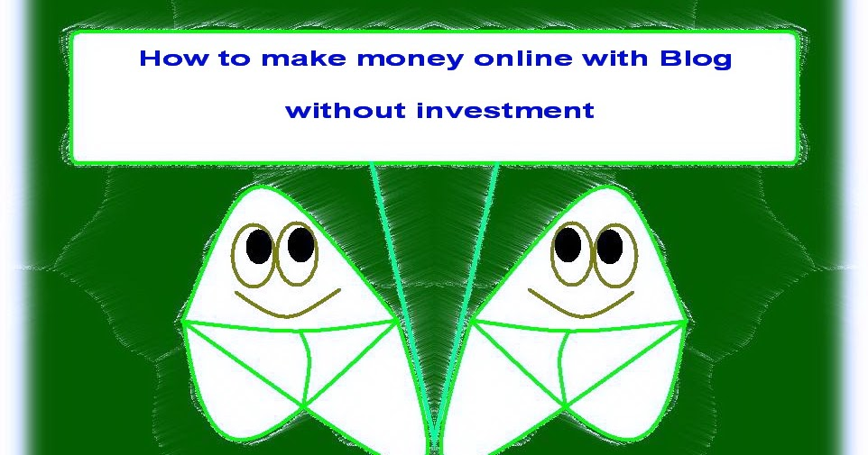 how to make money online without a credit card how to make money online with blog without investment 6339