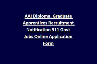 AAI Diploma, Graduate Apprentices Recruitment Notification 311 Govt Jobs Online Application Form