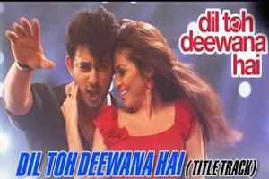 Dil Toh Deewana Hai (Title Song)