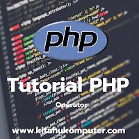 [ TUTORIAL PHP #3 ] - Operator