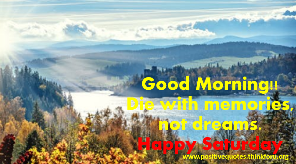 Good Quotes about your Life Dream[Awesome]Good morning Saturday HD images ,Quotes,blessing for friends and family