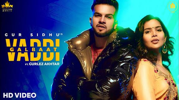 Vaddi Galbaat Song Lyrics | Gur Sidhu | Gurlej Akhtar | Punjabi Songs | New Punjabi Songs 2020-21 Lyrics Planet
