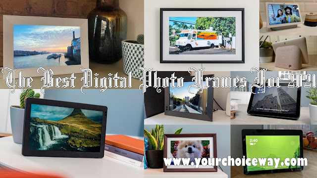The Best Digital Photo Frames For 2021 - Your Choice Way