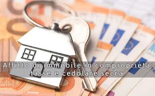 affitto di immobile in comproprietà: tasse e cedolare secca