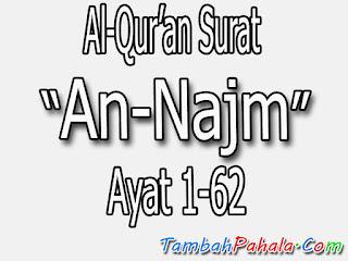 Bacaan Surat An-Najm, Al-Qur'an Surat An-Najm, Arab Surat An-Najm, Latin Surat An-Najm,  Terjemahan Surat An-Najm, Arti Surat An-Najm, Surat An-Najm