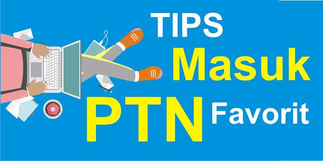 tips masuk PTN Favorit