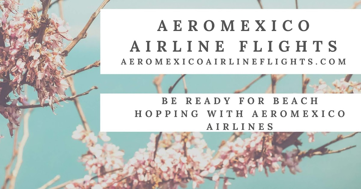 What Good News Does Aeromexico Airlines Bring to Its Customers?