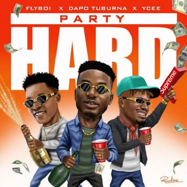 [Music] Flyboi – Party Hard Ft. Ycee, Dapo Tuburna