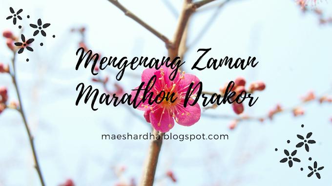 Mengenang Zaman Marathon Drakor