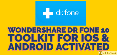 Dr. Fone 10 Toolkit Full Crack Torrent Activated 2020