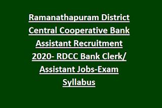 Ramanathapuram District Central Cooperative Bank Assistant Recruitment 2020- RDCC Bank Clerk Assistant Jobs-Exam Syllabus