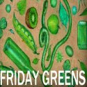 Friday Greens