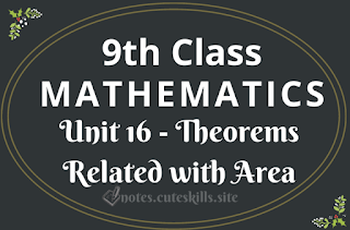 9th Class Maths Unit 16 - Theorems Related with Area Notes