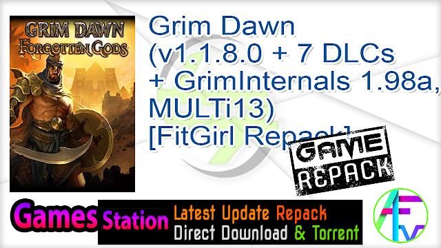 Grim Dawn (v1.1.8.0 + 7 DLCs + GrimInternals 1.98a, MULTi13) [FitGirl Repack]