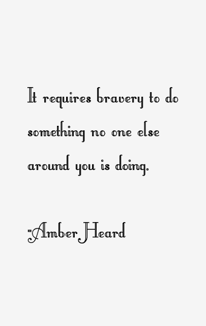 Amber Heard Quote about Bravery