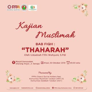 Jadwal Kajian Muslimah Tentang Thaharah oleh Ustadzah Fifin Wachyuni di Masjid Darussalam Karang Anyar Tarakan