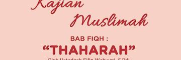 Jadwal Kajian Muslimah Bab Fiqh Thaharah oleh Ustadzah Fifin Wachyuni di Masjid Darussalam Karang Anyar Tarakan