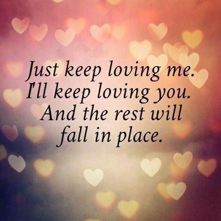 just keep loving me