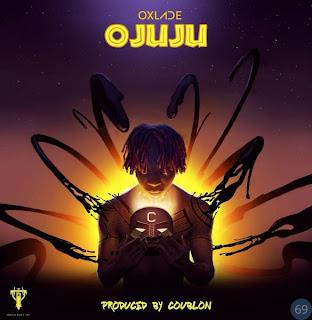 "Oxlade Release New Single ""Ojuju"" Prod by Coublon"