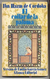 El collar de la paloma de Ibn Hazm de Córdoba:  historicidad, religiosidad y estética hispanoárabes medievales