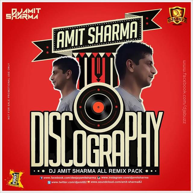 DISCOGRAPHY – AMIT SHARMA REMIXS