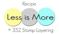 http://simplylessismoore.blogspot.com/2017/10/challenge-352-stamp-layering.html