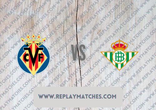 Villarreal vs Real Betis Highlights 03 October 2021