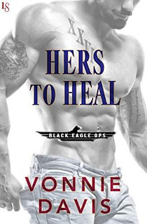 Hers to Heal: A Black Eagle Ops Novel by Vonnie Davis
