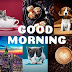 50+ Gorgeous Beautiful Good Morning Images for Great Mood