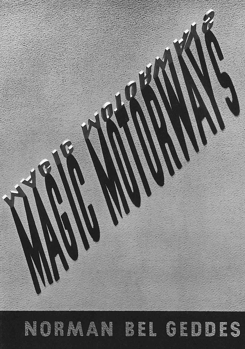 """the 1939 cover of Norman Bel Geddes' book """"Magic Motorways"""""""