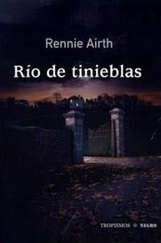 Rio de Tinieblas – Rennie Airth