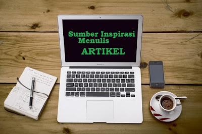 12 Sumber Inspirasi Menulis Artikel Yang Baik Untuk Sebuah Blog