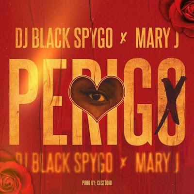 Dj Black Spygo & Mary J - Perigo (Kizomba) 2019