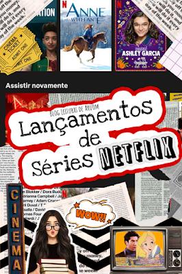 LANÇAMENTOS DE SÉRIES NETFLIX MARÇO