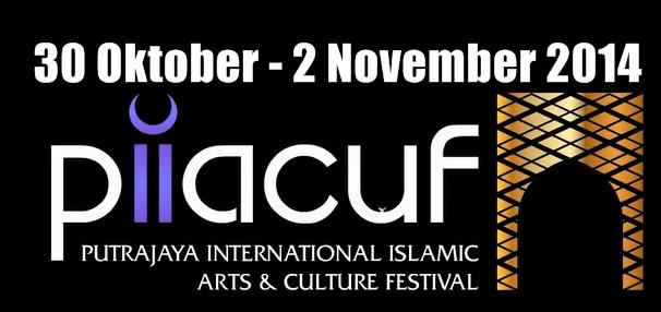 PUTRAJAYA INTERNATIONAL ISLAMIC ARTS AND CULTURE FESTIVAL - PIIACUF 2014