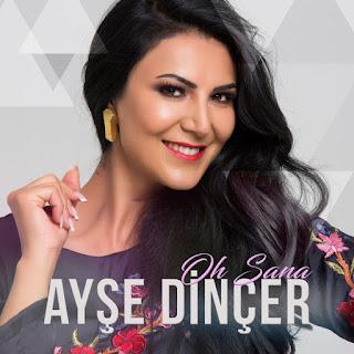 Ayşe Dinçer Oh Sana Albüm Şarkıları