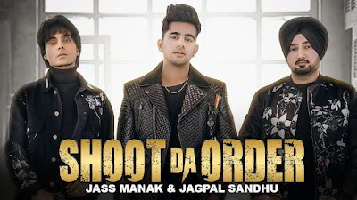 Shoot Da Order  Lyrics- | Jass Manak | Jagpal Sandhu | Shooter