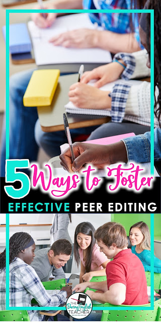 5 Ways to Foster Effective Peer Editing in the Middle School ELA and High School English Class