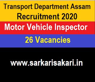 Transport Department Assam Recruitment 2020 -Motor Vehicle Inspector (26 Posts) Apply Online