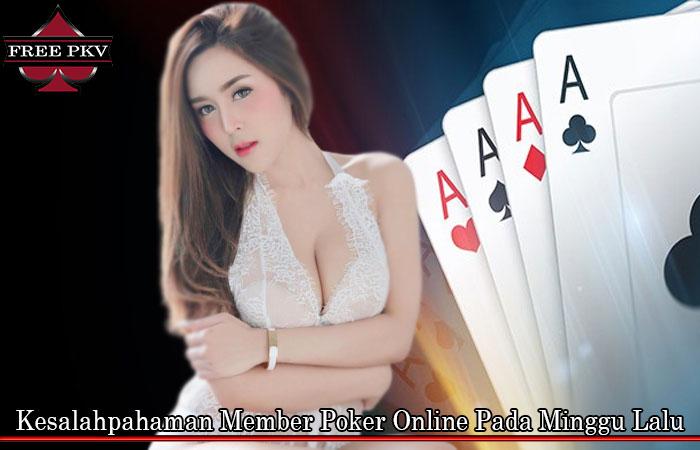 Kesalahpahaman Member Poker Online Pada Minggu Lalu